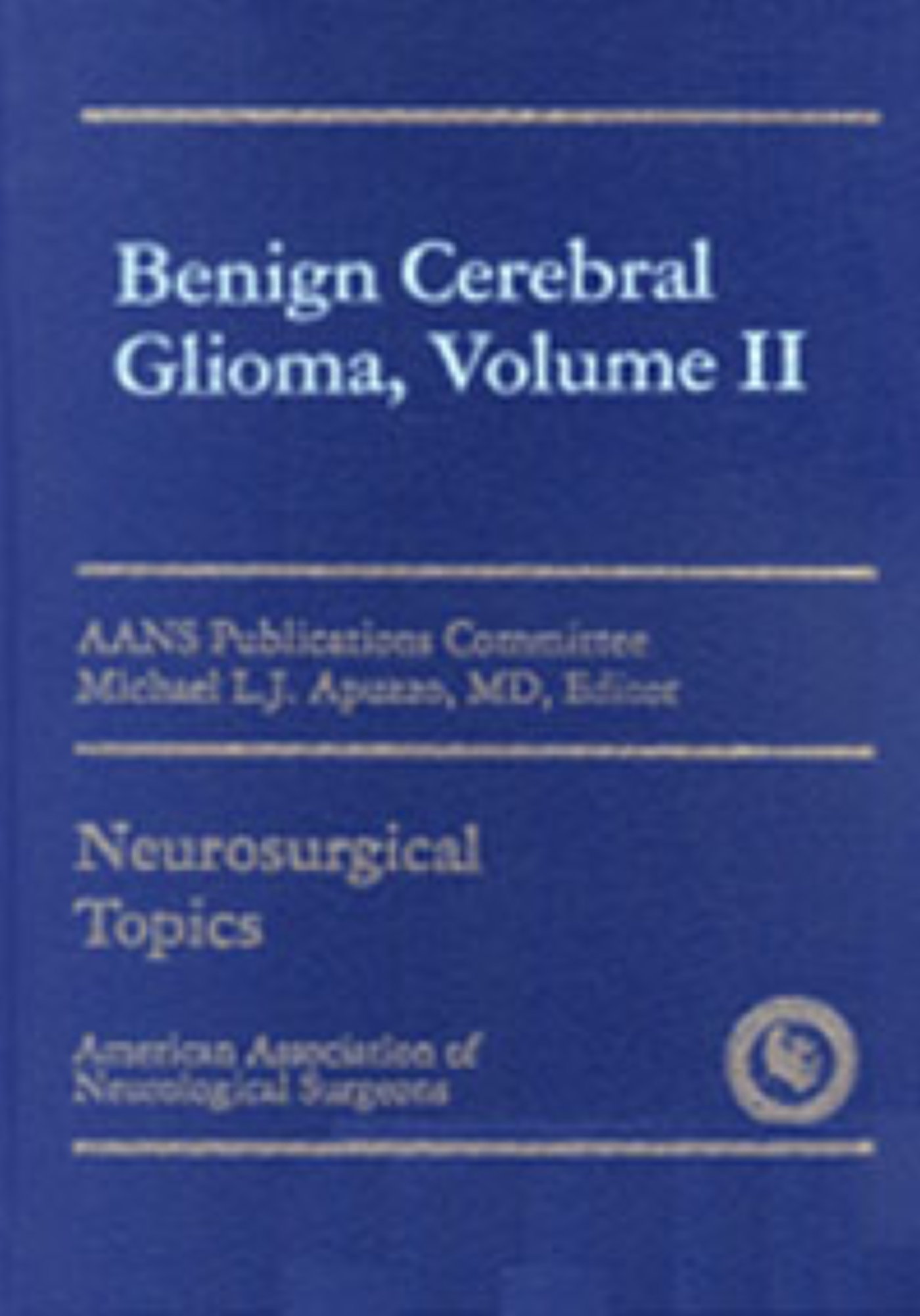 Benign Cerebral Gliomas, Volume II