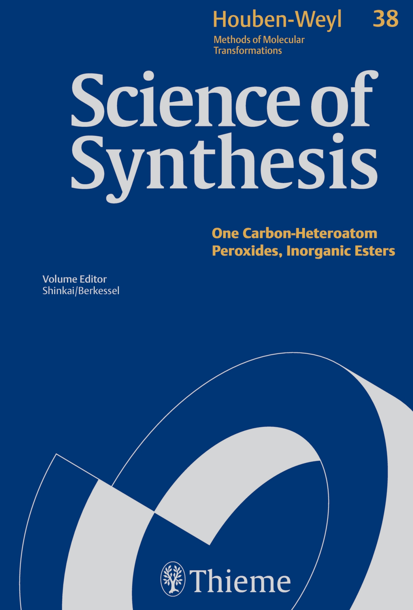 Science of Synthesis: Houben-Weyl Methods of Molecular Transformations  Vol. 38