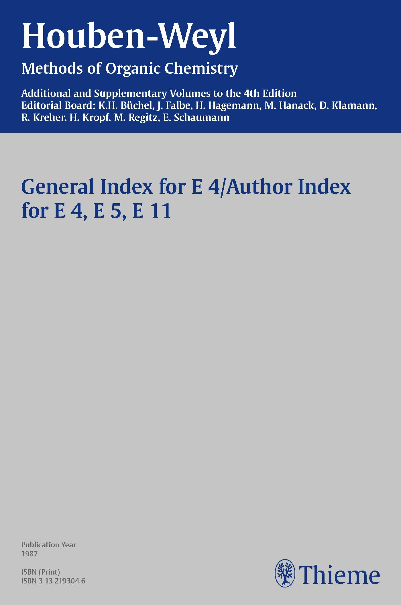 Houben-Weyl Methods of Organic Chemistry General Index E 4, E5, E 11, 4th Edition Supplement