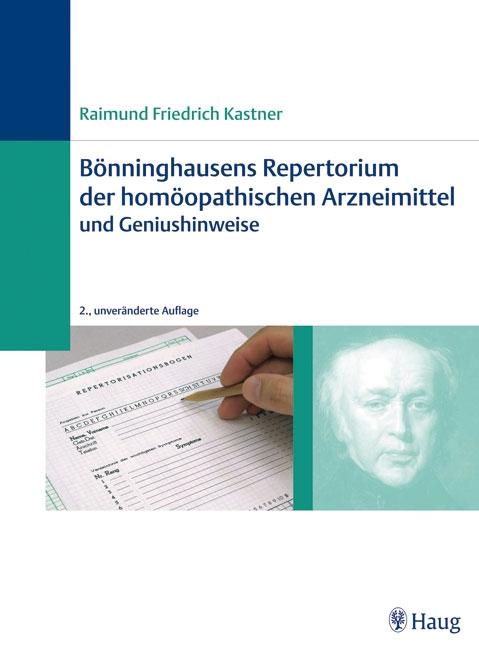 Bönninghausens Repertorium der homöopathischen Arzneimittel und Geniushinweise
