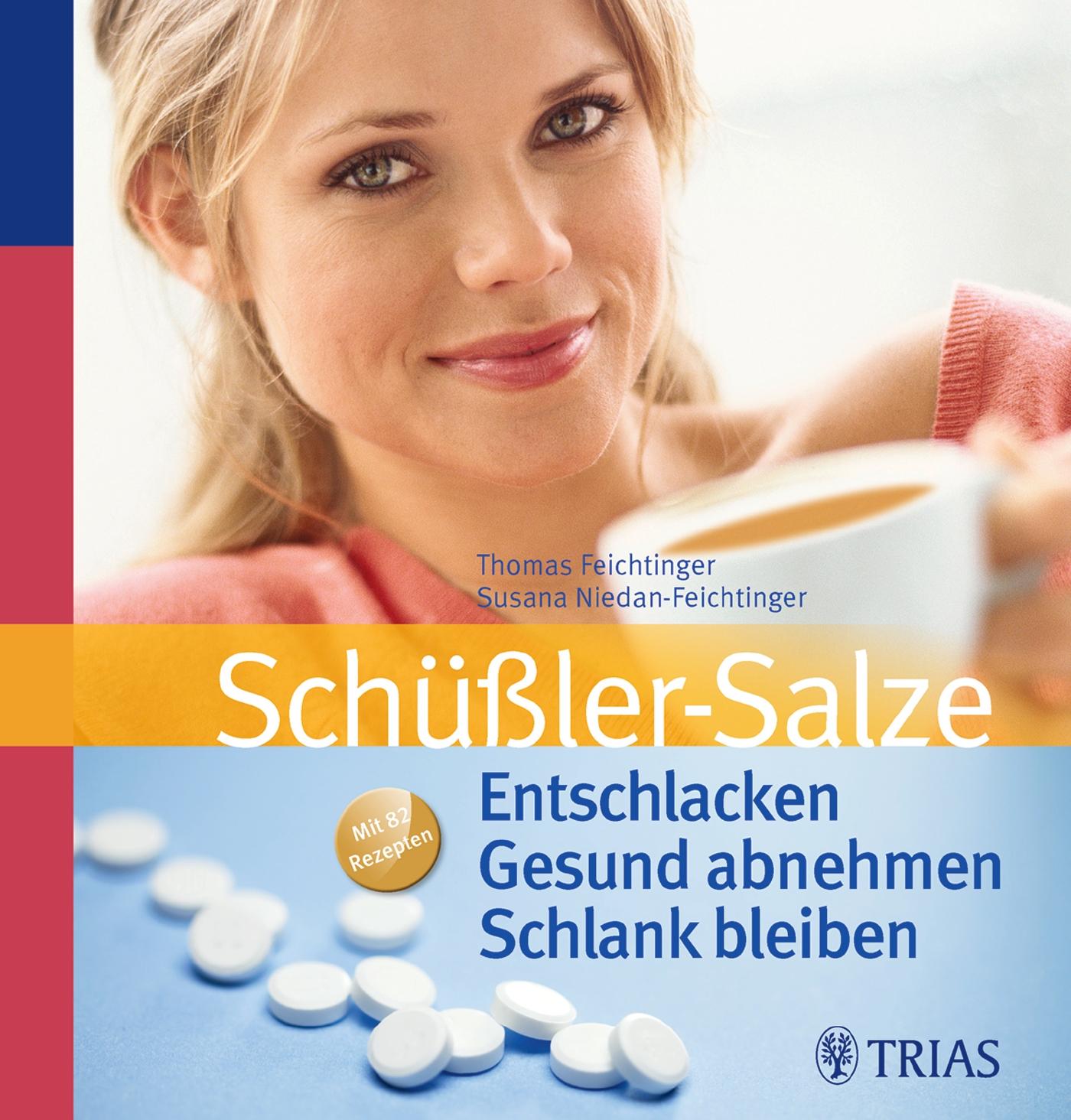 Schüßler-Salze: Entschlacken  Gesund abnehmen  Schlank bleiben