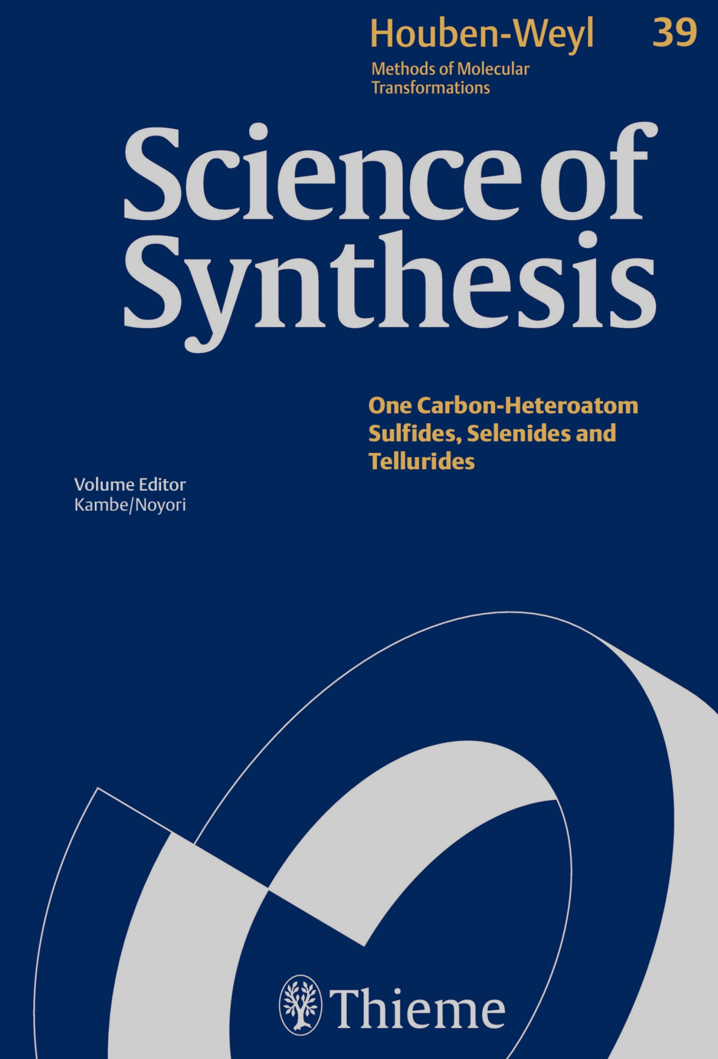 Science of Synthesis: Houben-Weyl Methods of Molecular Transformations  Vol. 39