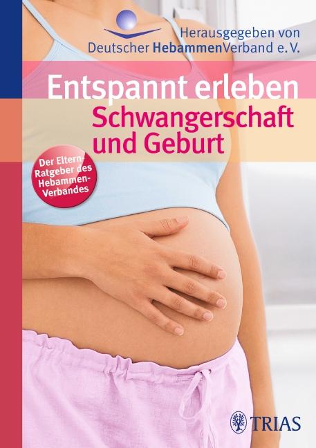 Entspannt erleben: Schwangerschaft und Geburt
