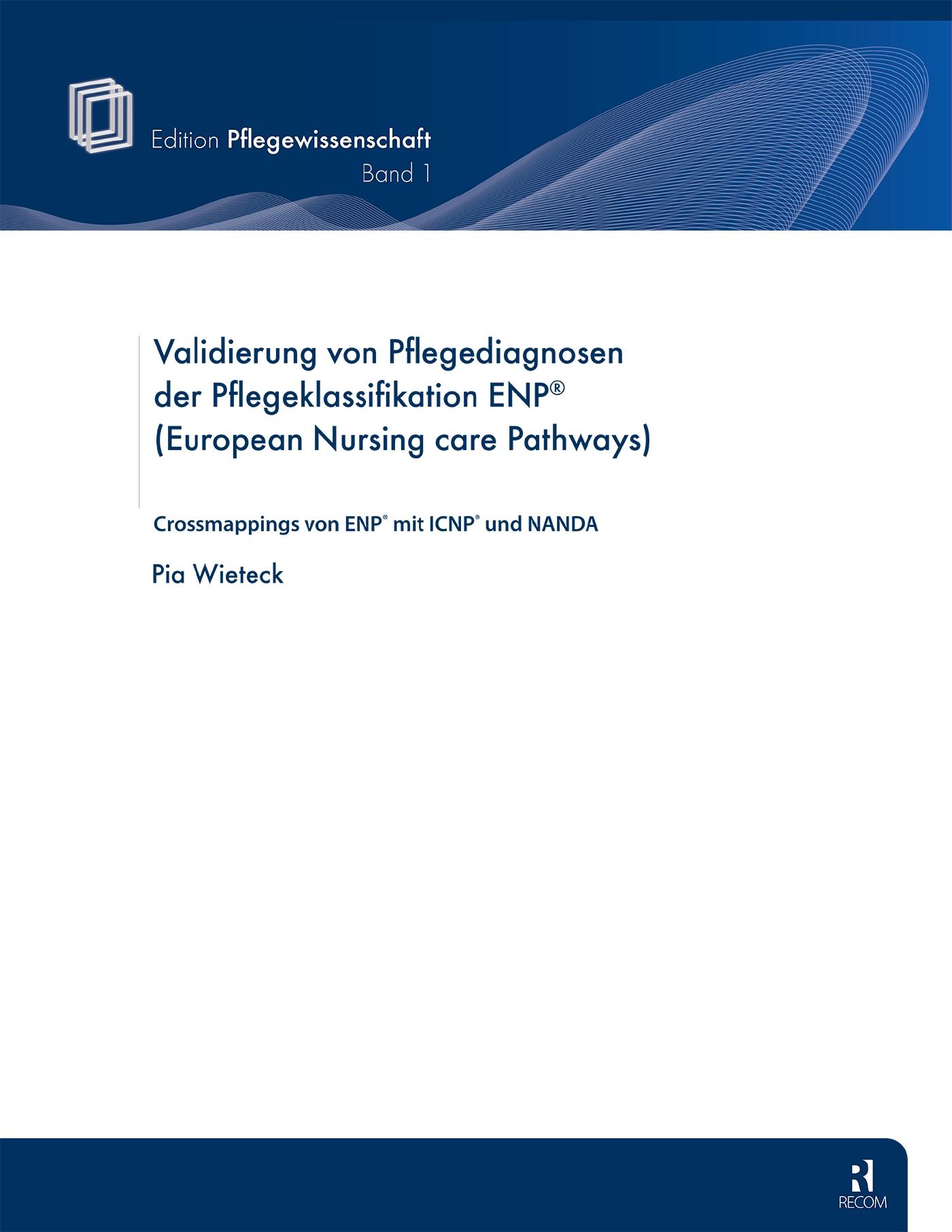 Validierung von Pflegediagnosen der Pflegeklassifikation ENP (European Nursing care Pathways)