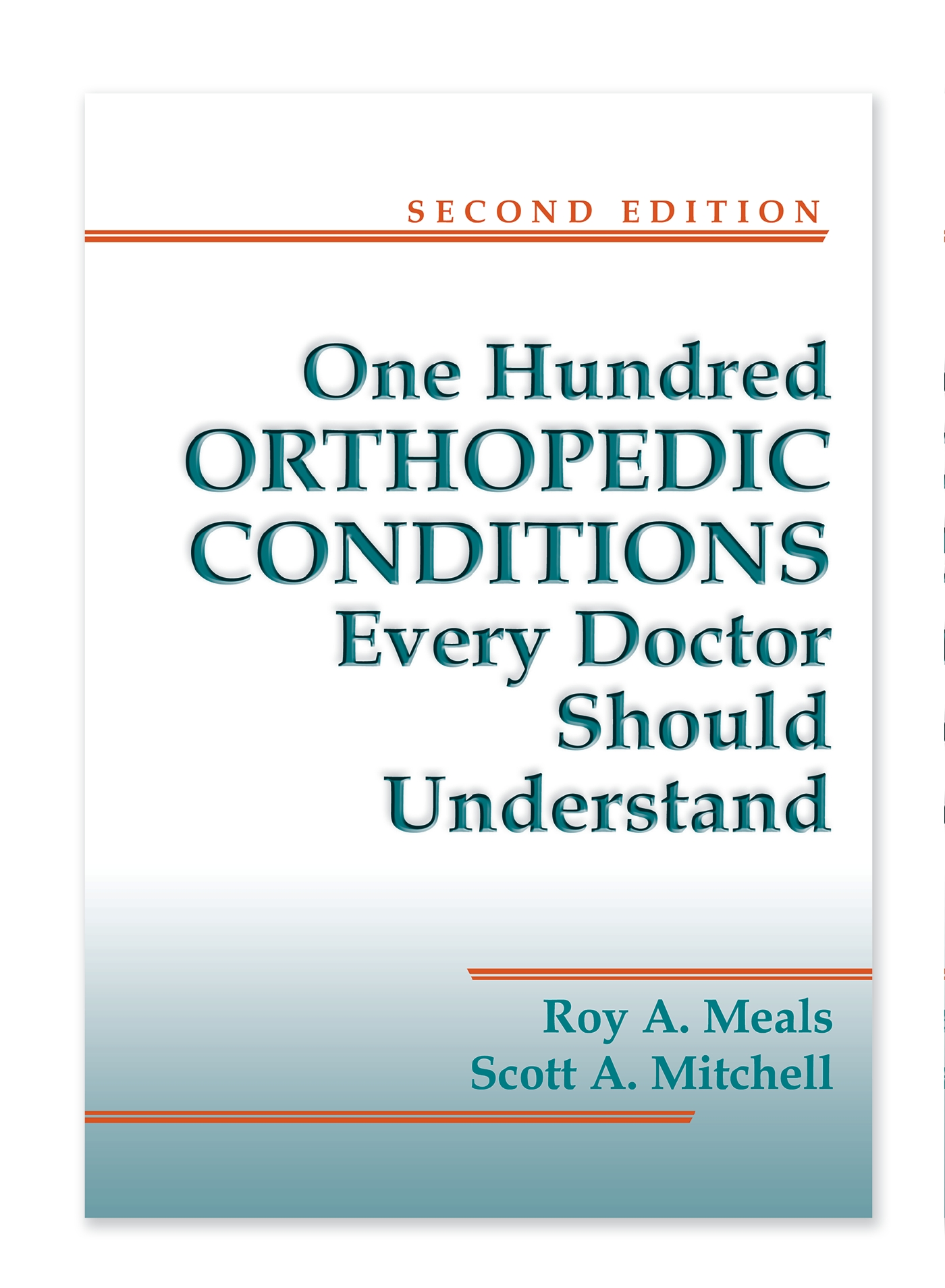 100 Orthopedic Conditions Every Doctor Should Understand