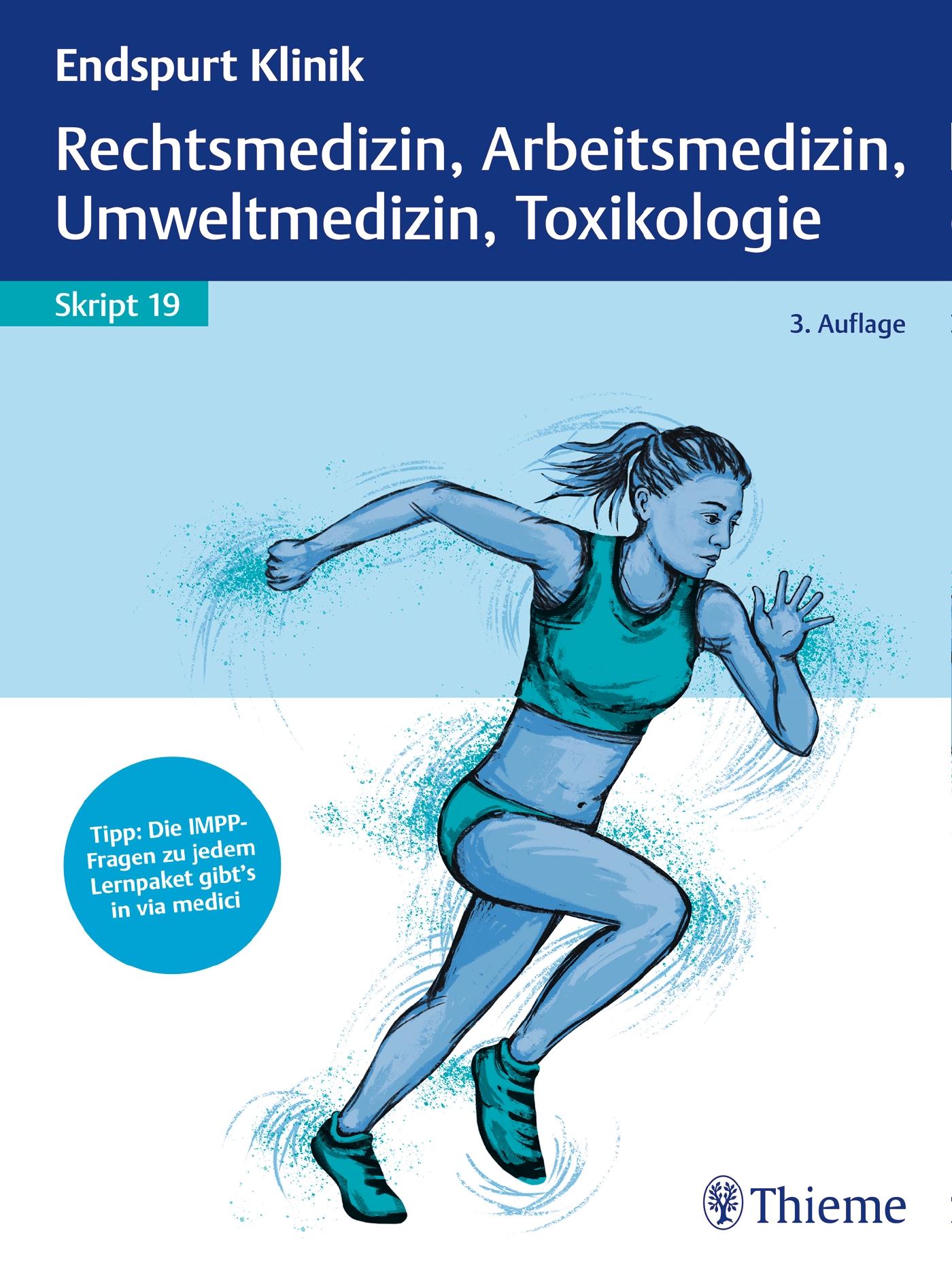 Endspurt Klinik Skript 19: Rechtsmedizin, Arbeitsmedizin, Umweltmedizin, Toxikologie