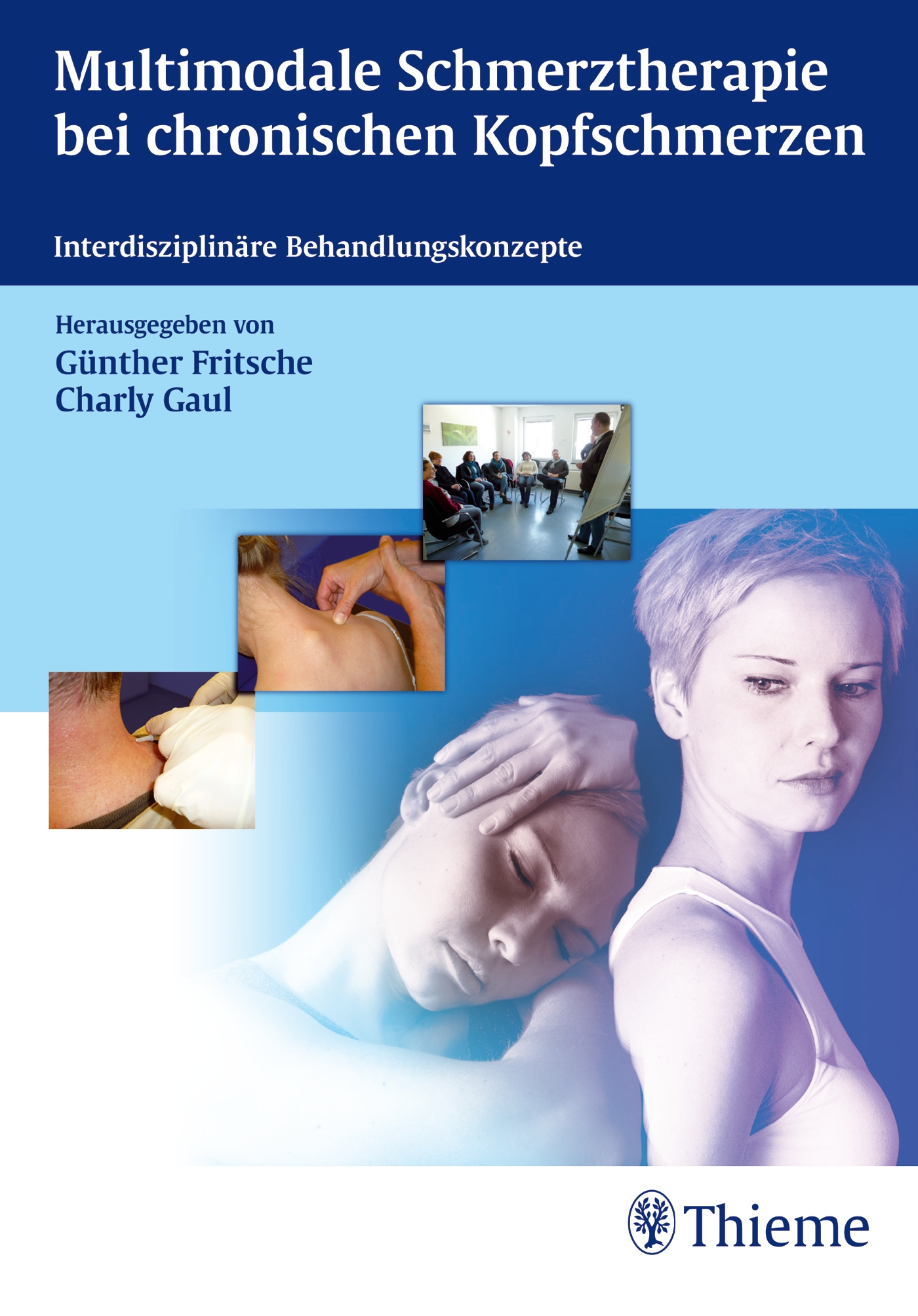 Multimodale Schmerztherapie bei chronischen Kopfschmerzen