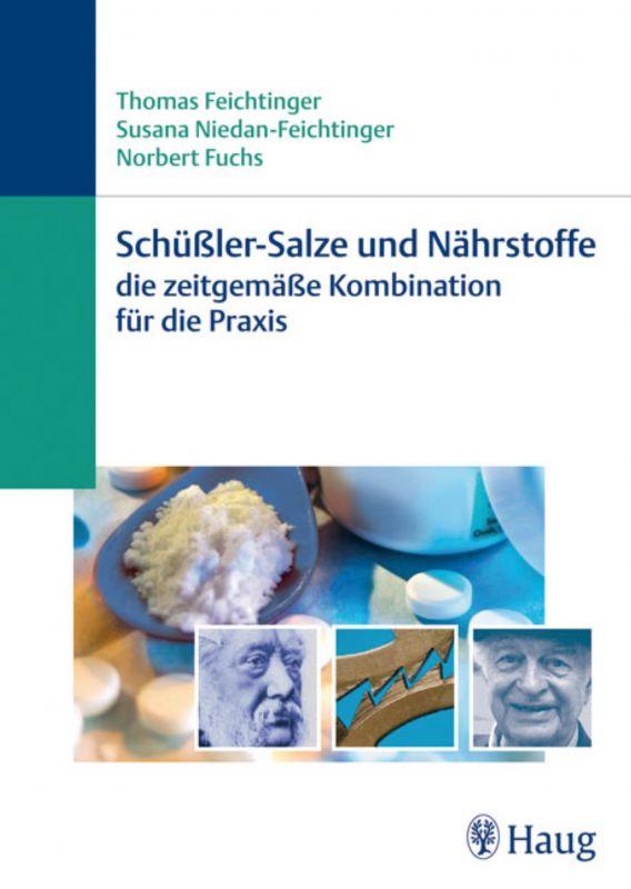 Schüßler-Salze und Nährstoffe - Die zeitgemäße Kombination für die Praxis