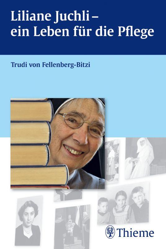 Liliane Juchli - Ein Leben für die Pflege