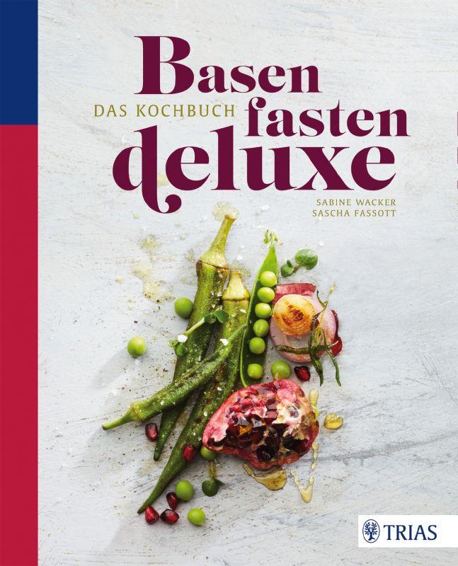 Basenfasten deluxe - Das Kochbuch