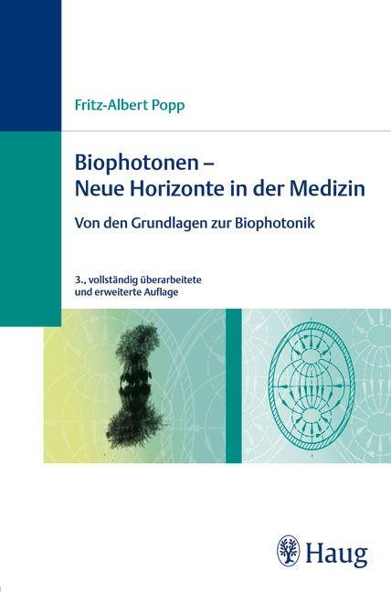 Biophotonen -  Neue Horizonte in der Medizin
