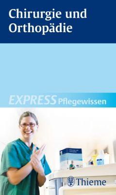 EXPRESS Pflegewissen Chirurgie und Orthopädie