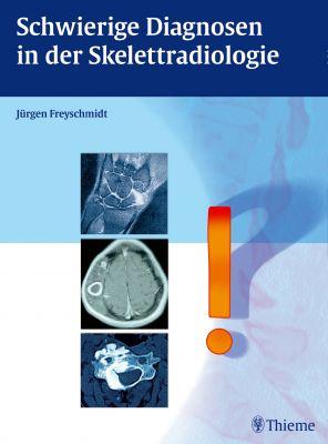 Schwierige Diagnosen in der Skelettradiologie