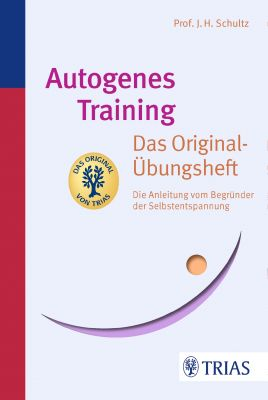 Autogenes Training Das Original-Übungsheft